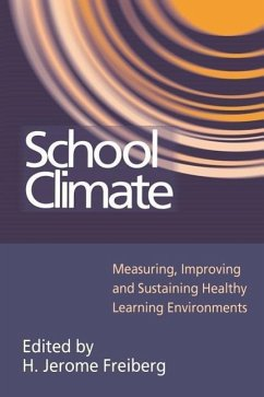 School Climate: Measuring, Improving and Sustaining Healthy Learning Environments - Freiberg H. , Jer
