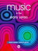 Music in the Early Years - Susan Young; Joanna Glover
