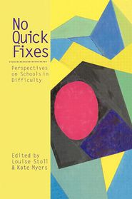 No Quick Fixes: Perspectives on Schools in Difficulty - Professor Louise Stoll (Editor)