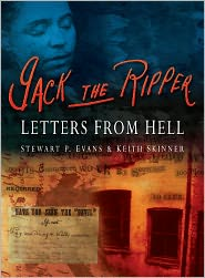 Jack the Ripper: Letters from Hell - Stewart P Evans, Keith Skinner
