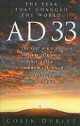 Ad 33: The Year That Changed the World