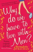 Why Do We Have to Live with Men?: Cat O'Connor is Asking Herself the Question on Every Woman's Mind...