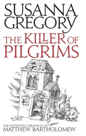 The Killer of Pilgrims - Susanna Gregory