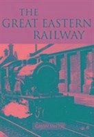Great Eastern Railway - Smith, Gavin