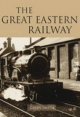 Great Eastern Railway - Gavin Smith