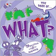 The Book of What?: And Other Questions Asking What? - Ray Bryant (Illustrator)