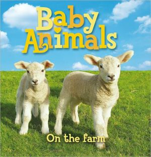 Baby Animals: on the Farm - Padded Board Bk - Editors of Kingfisher