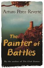The Painter of Battles - Arturo Perez-Reverte