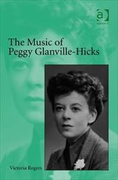 The Music of Peggy Glanville-Hicks - Rogers, Victoria