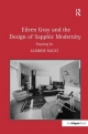 Eileen Gray and the Design of Sapphic Modernity - Jasmine Rault