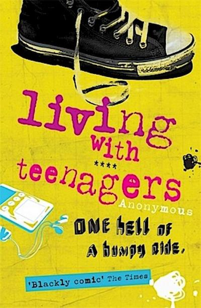 Living with Teenagers: It's One Hell of a Bumpy Ride - Anonymous