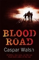 Blood Road - Caspar Walsh