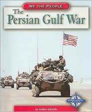 The Persian Gulf War - Andrew Santella