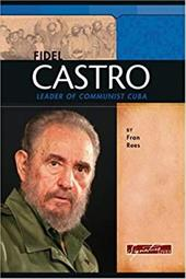 Fidel Castro: Leader of Communist Cuba - Rees, Fran