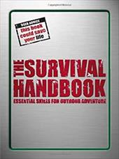 The Survival Handbook: Essential Skills for Outdoor Adventure - DK Publishing