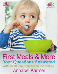 First Meals And More: Your Questions Answered - Annabel Karmel