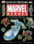 Glow in the Dark Marvel Heroes Sticker Book [With More Than 60 Reusable Full-Color Stickers]