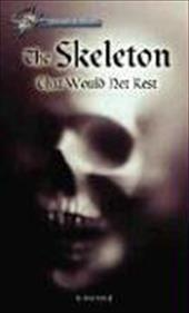 The Skeleton That Would Not Rest - Schraff, Anne