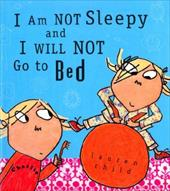 I Am Not Sleepy and I Will Not Go to Bed - Child, Lauren