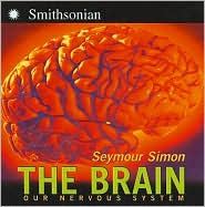 The Brain: Our Nervous System - Seymour Simon