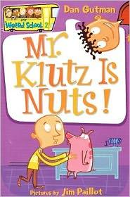 Mr. Klutz Is Nuts! (My Weird School Series #2) - Dan Gutman, Jim Paillot