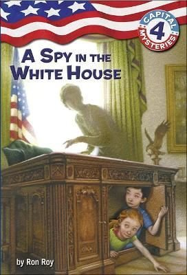 A Spy in the White House - Ron Roy