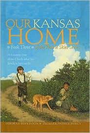Our Kansas Home - Deborah Hopkinson, Patrick Faricy (Illustrator)
