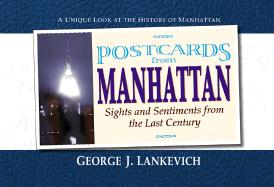 Postcards from Manhattan: Sights & Sentiments from the Last Century