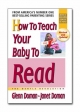 How to Teach Your Baby to Read - Glenn J. Doman; Janet Doman