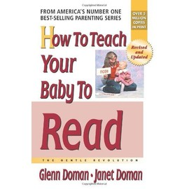 How To Teach Your Baby To Read : The Gentle Revolution How To Teach Your Baby To Read Paperback - Glenn Doman