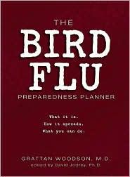 The Bird Flu Preparedness Planner - Grattan Woodson, David Jodrey (Editor)
