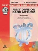 First Division Band Method: E-Flat Alto Saxophone, Part One