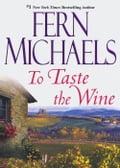 To Taste The Wine - Fern Michaels
