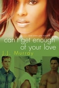 Can't Get Enough of Your Love - J.J. Murray