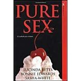 """Pure Sex: With """"Bet"""" And """"Slow Hand"""" And """"Crib"""" - Lucinda Betts"""