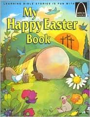 My Happy Easter Book: Matthew 27:57-28:10 for Children