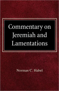 Commetary On Jeremiah And Lamentations - Norman C Habel