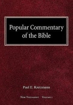 Popular Commentary of the Bible New Testament Volume 1 - Kretzmann, Paul E.