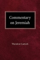 Commentary on Jeremiah - Theodore Laetsch