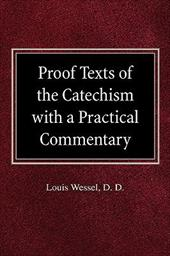 Proof Texts of the Catechism with a Practical Commentary - Wessel, Louis