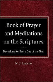 Book of Prayer and Meditations of the Scriptures: Devotions for Every Day of the Year