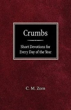 Crumbs: Short Devotions for Every Day of the Year - Zorn, C. M.