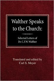 Walther Speaks To The Church - Carl S Meyer (Editor)