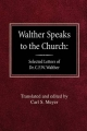 Walther Speaks to the Church - Carl S Meyer