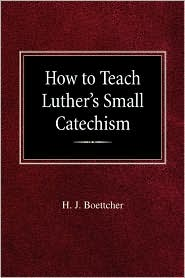 How to Teach Luther's Small Catechism