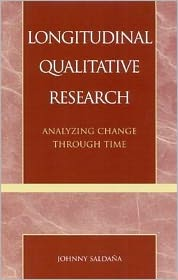 Longitudinal Qualitative Research: Analyzing Change through Time - Johnny Saldana