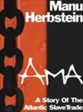 Ama: A Story Of The Atlantic Slave Trade - Manu Herbstein