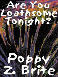 Are You Loathsome Tonight? - Poppy Z. Brite