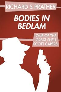 Bodies in Bedlam - Richard S. Prather