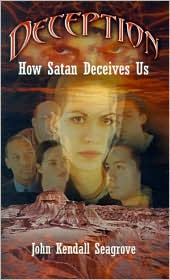 Deception: How Satan Deceives Us - John Kendall Seagrove